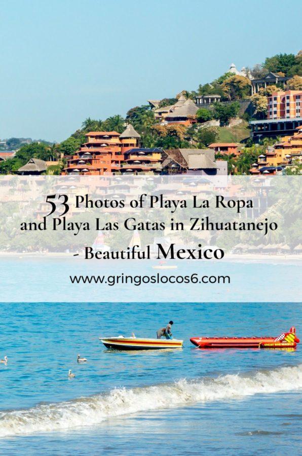 53 Photos of Playa La Ropa and Playa Las Gatas in Zihuatanejo - Beautiful Mexico