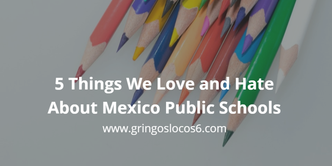 5 Things We Love and Hate About Mexico Public Schools: Learn pros and cons from an expat mom about public schooling in Mexico.