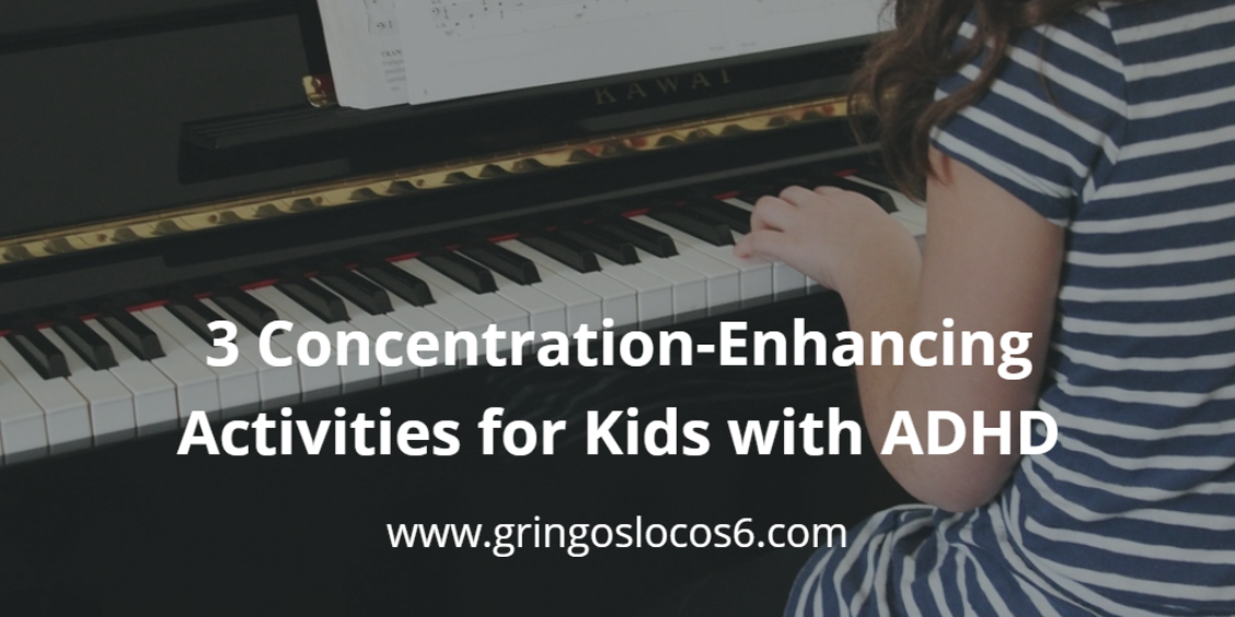 3 Concentration-Enhancing Activities for Kids with ADHD