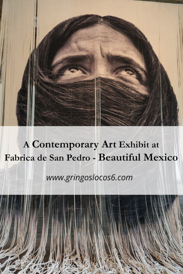 A Contemporary Art Exhibit at Fabrica de San Pedro - Beautiful Mexico